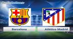 Link xem trực tiếp, link sopcast Barca vs Atlético Madrid đêm nay 15/10/2017 VĐQG Tây Ban Nha La Liga