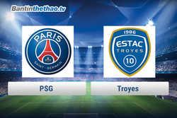 Link xem trực tiếp, link sopcast PSG vs Troyes hôm nay 30/11/2017 giải vô địch Ligue 1