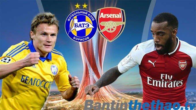 Arsenal vs BATE đêm nay 8/12/2017