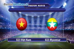 Link trực tiếp U23 Việt Nam vs U23 Myanmar hôm nay ngày 9/12/2017