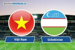 Link trực tiếp U23 Việt Nam vs U23 Uzbekistan hôm nay ngày 13/12/2017