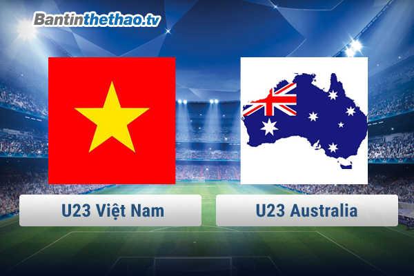 Link trực tiếp U23 Việt Nam vs U23 Australia hôm nay ngày 14/1/2018
