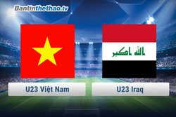 Link trực tiếp U23 Việt Nam vs U23 Iraq tứ kết U23 Châu Á hôm nay ngày 20/1/2018