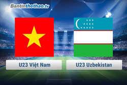 Link trực tiếp U23 Việt Nam vs U23 Uzbekistan chung kết U23 Châu Á hôm nay ngày 27/1/2018
