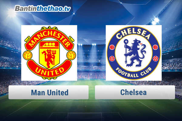 Link xem trực tiếp, link sopcast MU vs Chelsea tối nay 25/2/2018 Ngoại Hạng Anh