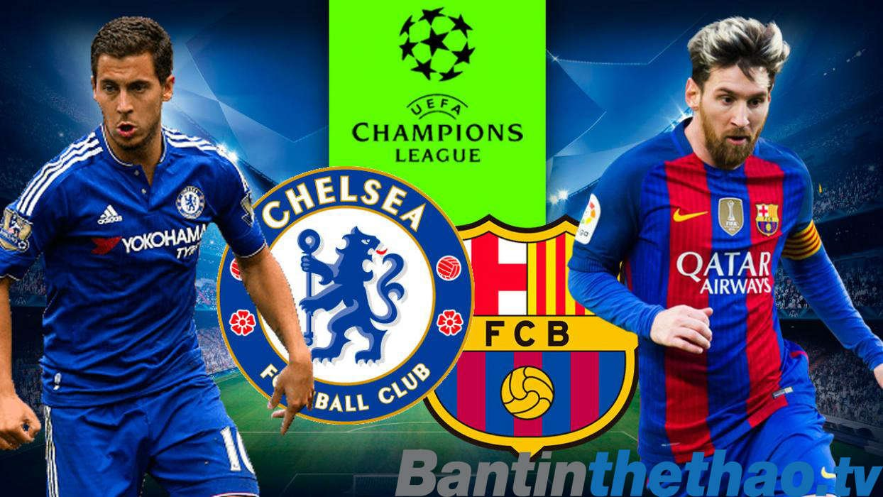 Barca vs Chelsea tối nay 15/3/2018 Cup C1 Champions League