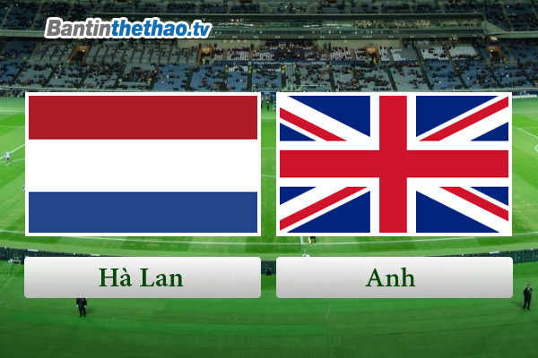 Link Sopcast, link xem trực tiếp live stream Hà Lan vs Anh đêm nay 24/3/2018 Giao hữu quốc tế