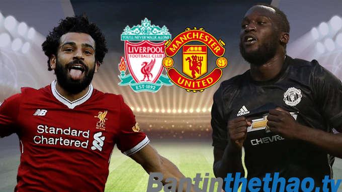 MU vs Liverpool tối nay 10/3/2018 Ngoại Hạng Anh