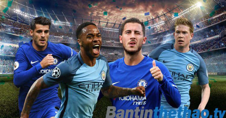 Man City vs Chelsea tối nay 4/3/2018 Ngoại Hạng Anh