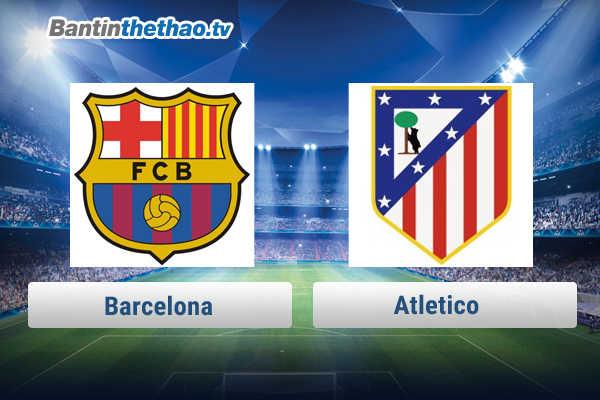 Link xem trực tiếp, link sopcast Barca vs Atletico tối nay 4/3/2018 La Liga