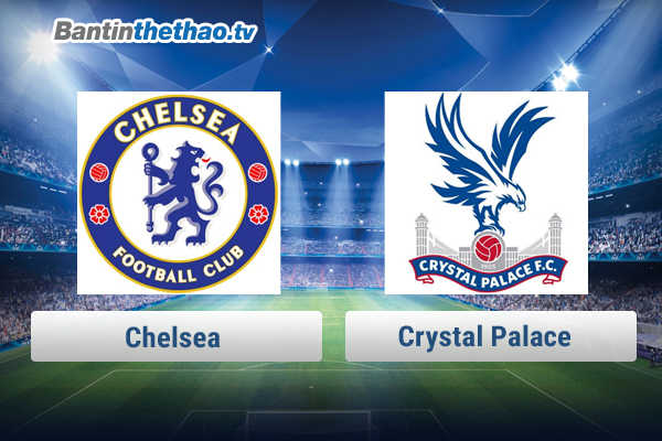 Link xem trực tiếp, link sopcast live stream Chelsea vs Crystal Palace tối nay 11/3/2018 Ngoại Hạng Anh