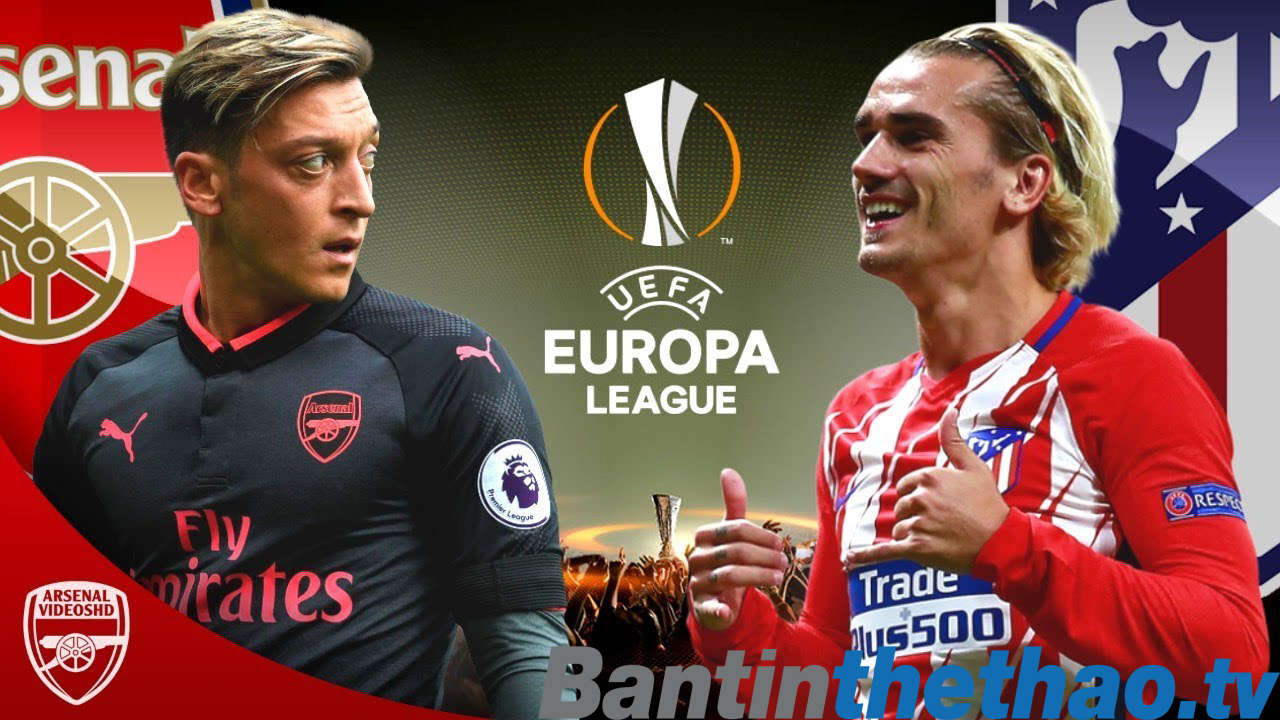 Arsenal vs Atletico Madrid đêm nay 27/4/2018 Bán kết Europa League