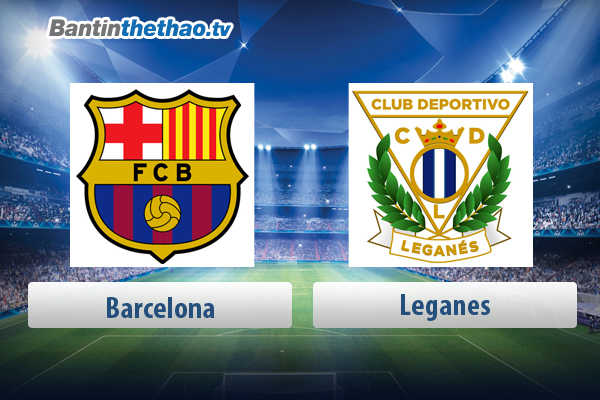 Link xem trực tiếp, link sopcast live stream Barca vs Leganes tối nay 08/04/2018 La Liga