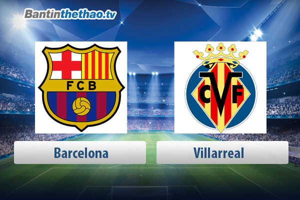 Link xem trực tiếp, link sopcast live stream Barca vs Villarreal tối nay 10/5/2018 La Liga