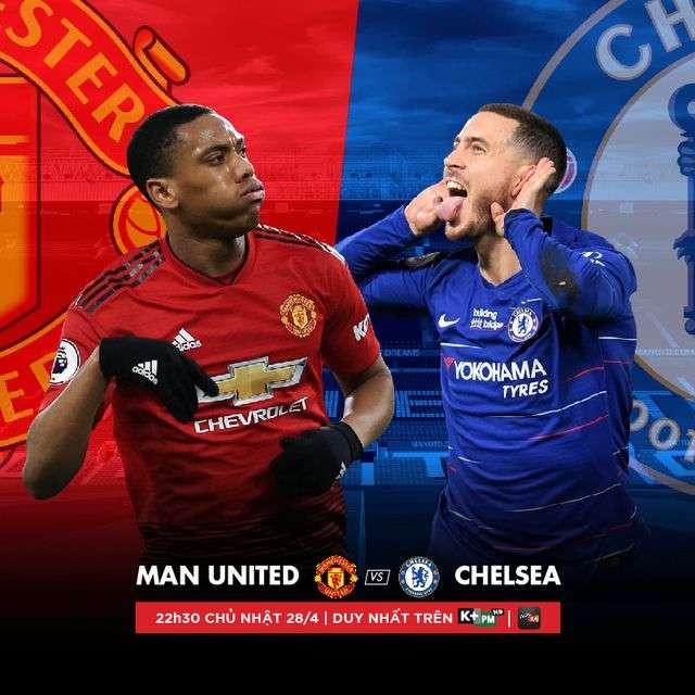 Đón xem trận đấu giữa Man United và Chelsea vào tối ngày 28/04 trên kênh K+PM