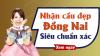 Dự đoán XSDN 23/10/2019 - Soi cầu dự đoán xổ số Đồng Nai ngày 23 tháng 10 năm 2019