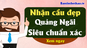 Dự đoán XSQNG 2/11/2019 - Soi cầu dự đoán xổ số Quảng Ngãi ngày 2 tháng 11 năm 2019
