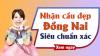 Dự đoán XSDN 13/11/2019 - Soi cầu dự đoán xổ số Đồng Nai ngày 13 tháng 11 năm 2019