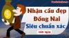 Dự đoán XSDN 20/11/2019 - Soi cầu dự đoán xổ số Đồng Nai ngày 20 tháng 11 năm 2019