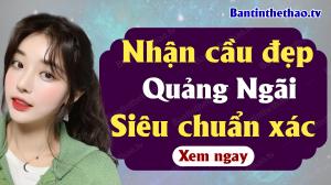 Dự đoán XSQNG 23/11/2019 - Soi cầu dự đoán xổ số Quảng Ngãi ngày 23 tháng 11 năm 2019