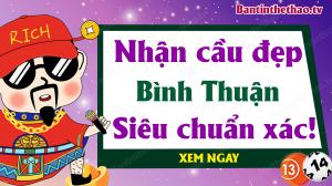 Dự đoán XSBTH 14/5/2020 - Soi cầu dự đoán xổ số Bình Thuận ngày 14 tháng 5 năm 2020