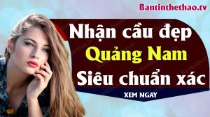 Dự đoán XSQNM 26/5/2020 - Soi cầu dự đoán xổ số Quảng Nam ngày 26 tháng 5 năm 2020