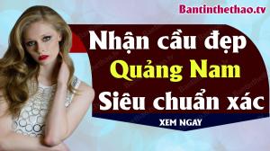 Dự đoán XSQNM 28/7/2020 - Soi cầu dự đoán xổ số Quảng Nam ngày 28 tháng 7 năm 2020