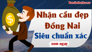 Dự đoán XSDN 10/3/2021 - Soi cầu dự đoán xổ số Đồng Nai ngày 10 tháng 3 năm 2021