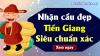 Dự đoán XSTG 18/4/2021 - Soi cầu dự đoán xổ số Tiền Giang ngày 18 tháng 4 năm 2021